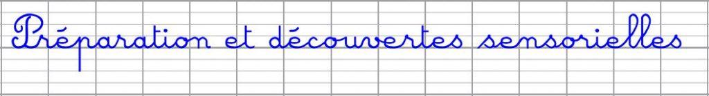 Apprendre à bien écrire en cursive - préparation et découvertes sensorielles