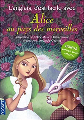 L'anglais c'est facile avec Alice au pays des merveilles